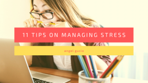 11 Tips On Managing Stress