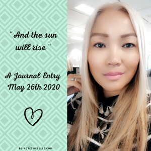 "Journal Entry ('And the sun will rise"") May 26th 2020"