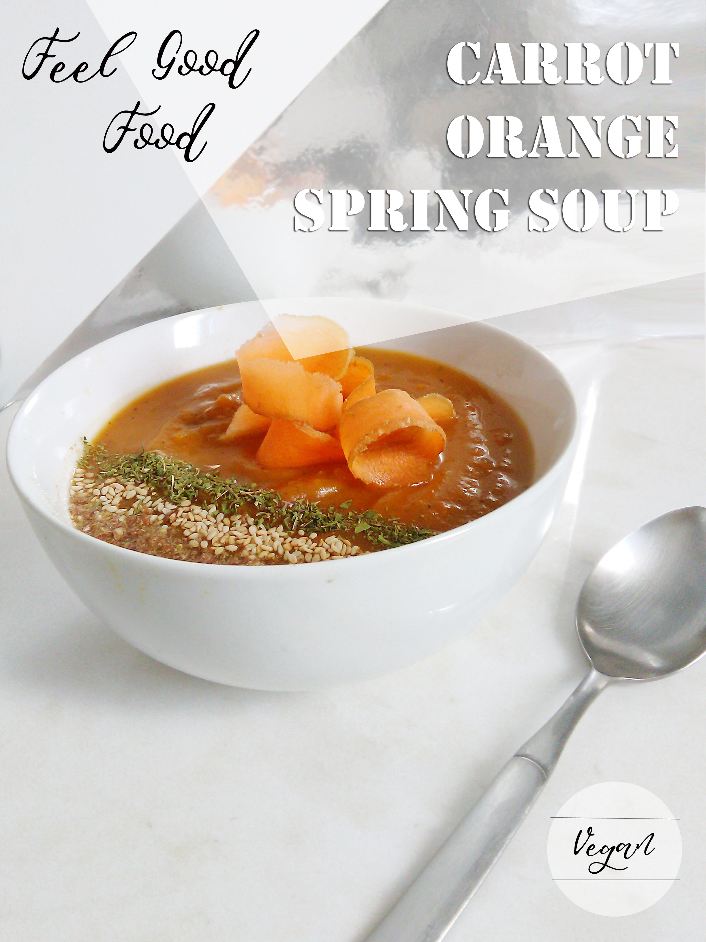 DELICIOUS CARROT ORANGE SPRING SOUP