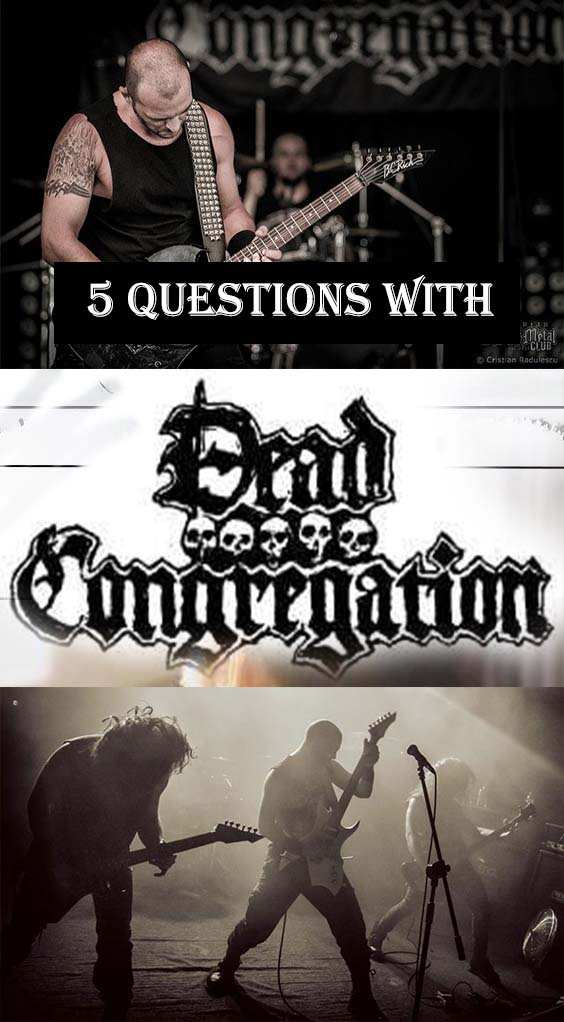 5 Questions with DEAD CONGREGATION