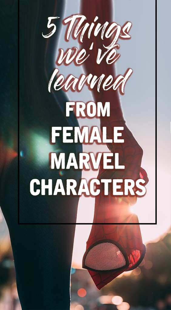 5 Things we've learned from FEMALE MARVEL CHARACTERS