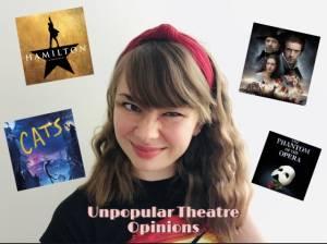 Unpopular Theatre Opinions