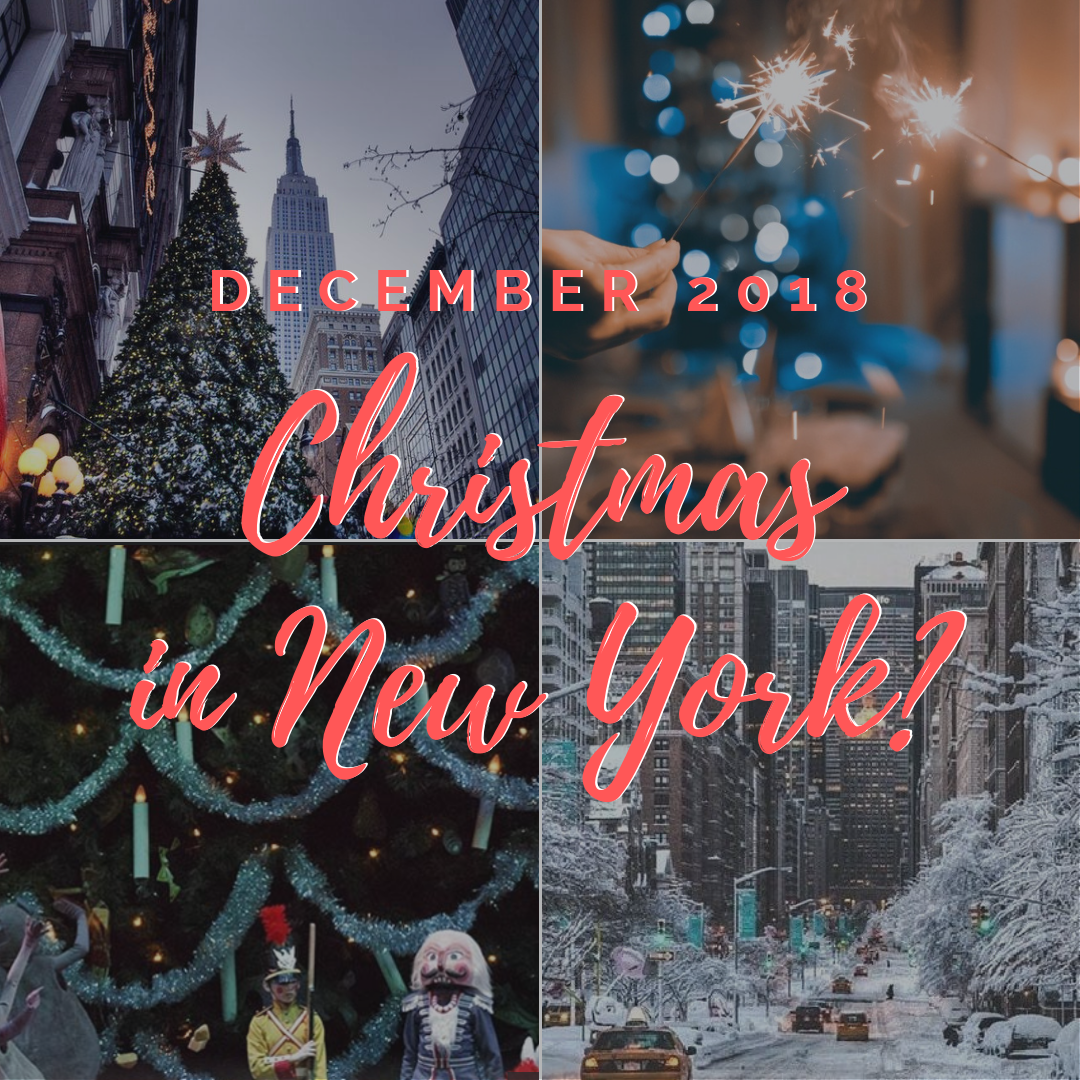 Things to do in NYC - December in the Big Apple 2018