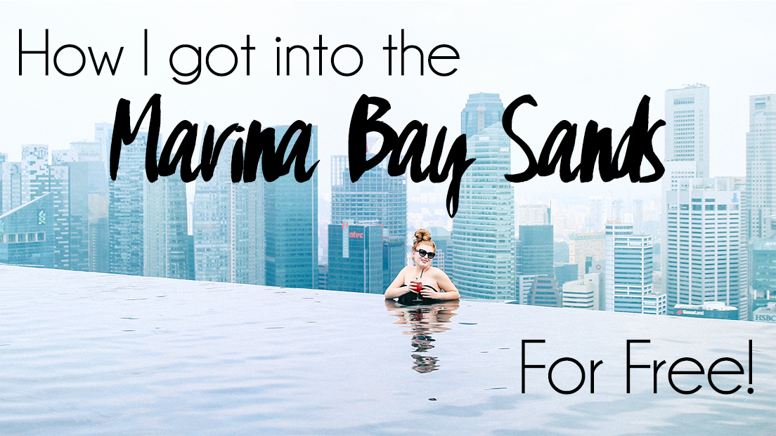 HOW I GOT INTO THE MARINA BAY SANDS INFINITY POOL FOR FREE