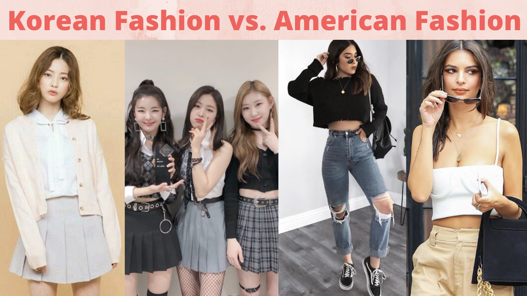 Your Introduction to Korean fashion vs American Fashion