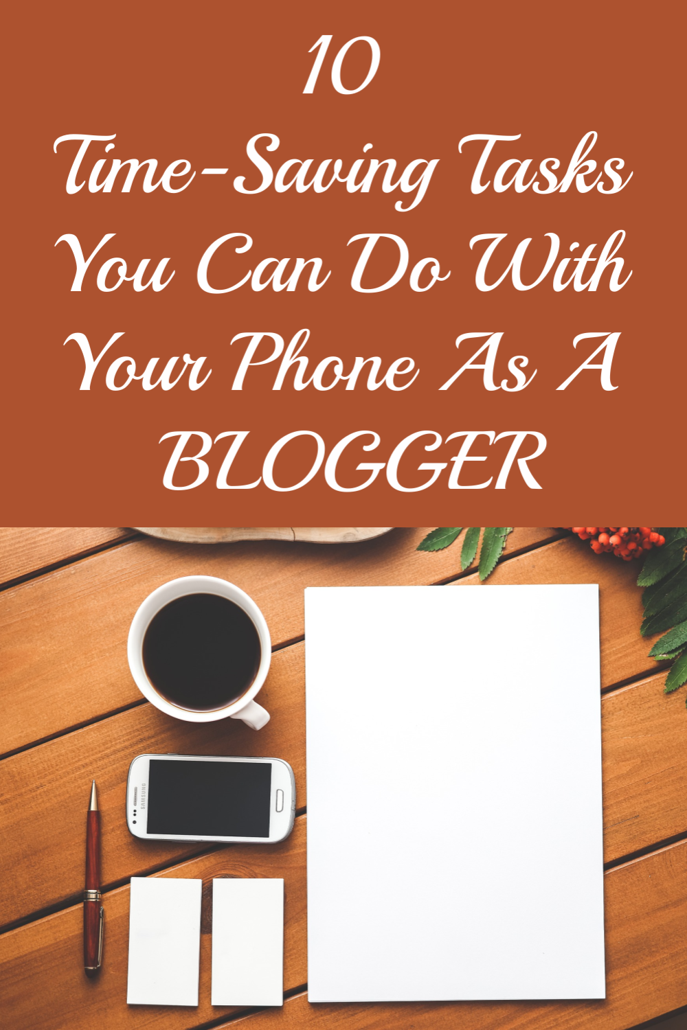 10 TIME-SAVING TASKS YOU CAN DO WITH YOUR PHONE AS A BLOGGER