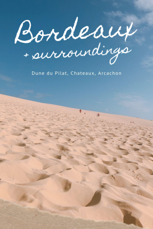 Bordeaux and its surroundings: Dune du Pilat, Chateaux, Arcachon