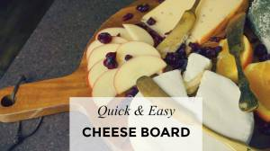 Quick & Easy Cheese Board