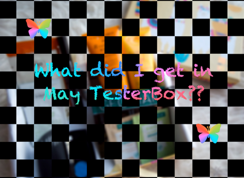 May TesterBox Unboxing 2018
