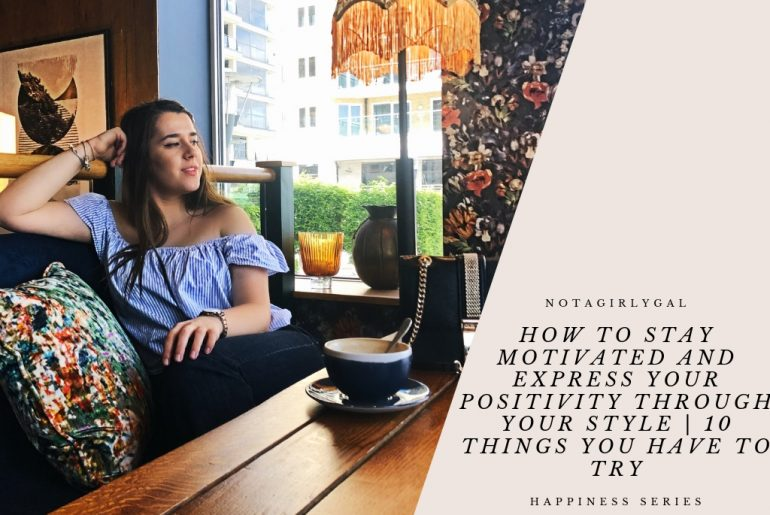 How to Stay Motivated and Express Your Positivity Through Your Style | 10 Things You Have to Try