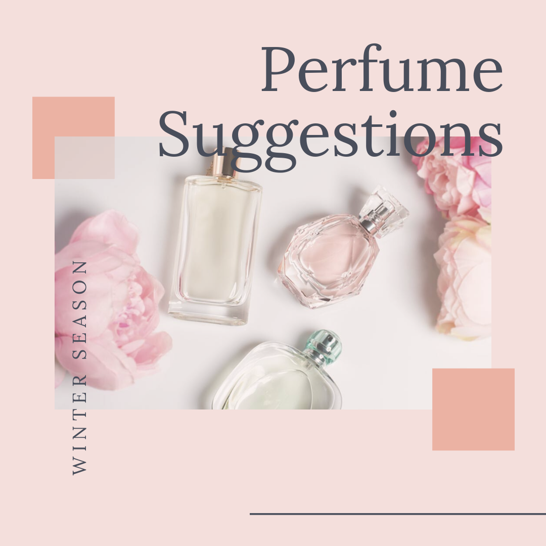 Perfume Suggestions for the Winter Season
