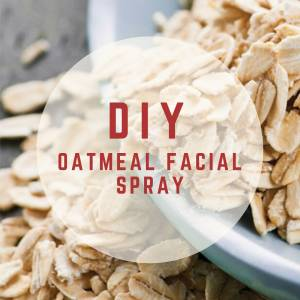 Easy to Make Oatmeal Facial Spray - Only 2 Ingredients