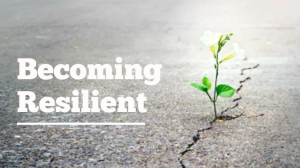 Becoming Resilient - 3 Keys to Resilience: Cognition, Emotion and Motivation