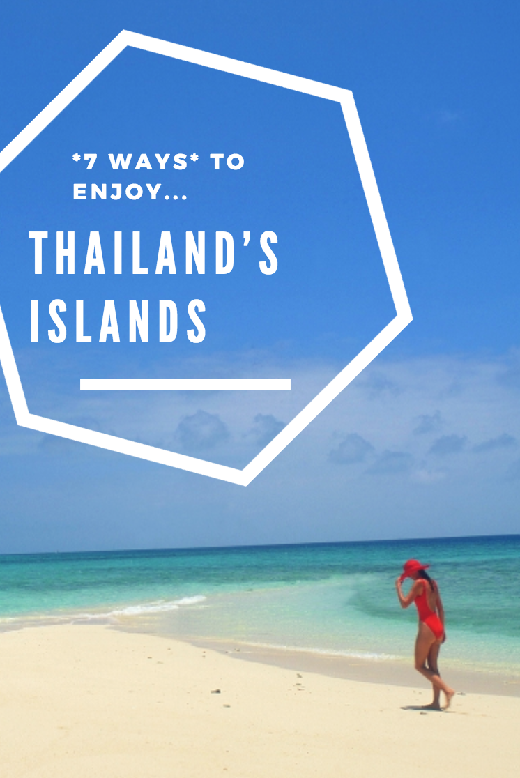 7 Ways to *ENJOY* Thailand's Islands