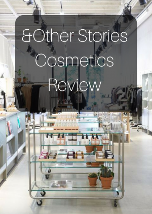 & Other Stories: My Favorite Cosmetics Review